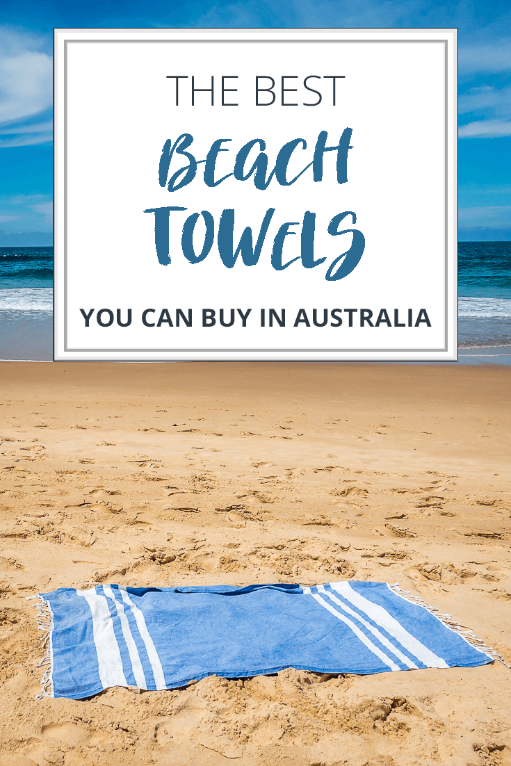 Best beach towels you can buy in Australia.